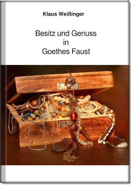 Cover Besitz und Genuss in Goethes Faust